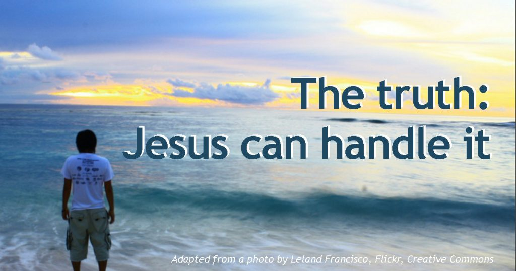 the-truth-jesus-can-handle-it